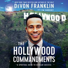 The Hollywood Commandments by DeVon Franklin audiobook