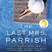 The Last Mrs. Parrish by  Liv Constantine audiobook