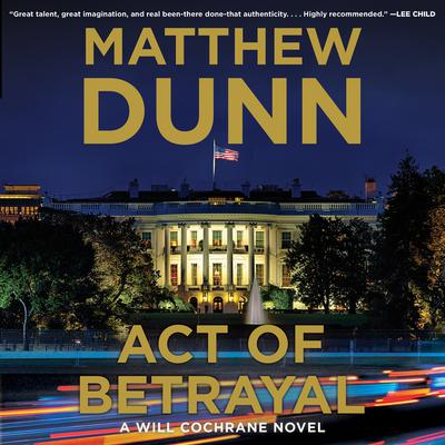 Act of Betrayal by Matthew Dunn audiobook
