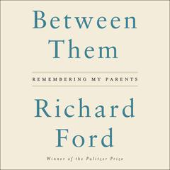 Between Them by Richard Ford audiobook