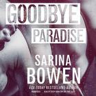 Goodbye Paradise by Sarina Bowen