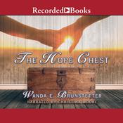 The Hope Chest by  Wanda E. Brunstetter audiobook
