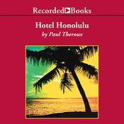 Hotel Honolulu by  Paul Theroux audiobook