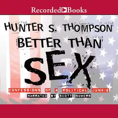 Better Than Sex by Hunter S. Thompson audiobook