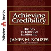 Achieving Credibility by  James M. Kouzes audiobook