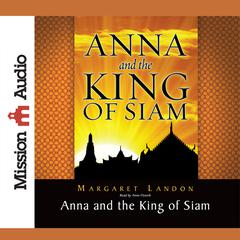 Anna and the King of Siam by Margaret Landon audiobook