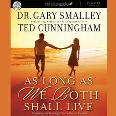 As Long as We Both Shall Live by Gary Smalley audiobook