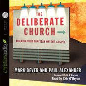 The Deliberate Church by  Mark Dever audiobook