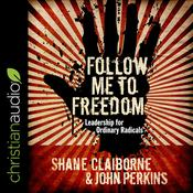 Follow Me to Freedom by  John Perkins audiobook