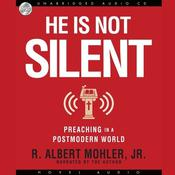 He is Not Silent by  R. Albert Mohler Jr. audiobook