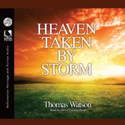 Heaven Taken By Storm by  Thomas Watson audiobook