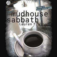 Mudhouse Sabbath by Lauren F. Winner audiobook