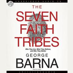 The Seven Faith Tribes by George Barna audiobook
