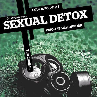 Sexual Detox by Tim Challies audiobook