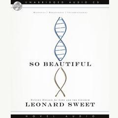 So Beautiful  by Leonard Sweet audiobook