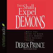 They Shall Expel Demons by  Derek Prince audiobook