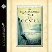 The Transforming Power of the Gospel by  Jerry Bridges audiobook