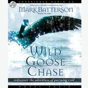 Wild Goose Chase by  Mark Batterson audiobook