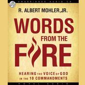 Words from the Fire by  R. Albert Mohler Jr. audiobook