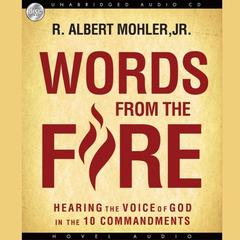Words from the Fire by R. Albert Mohler audiobook