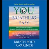 You: Breathing Easy: Breath Body Awareness by  Michael F. Roizen MD audiobook