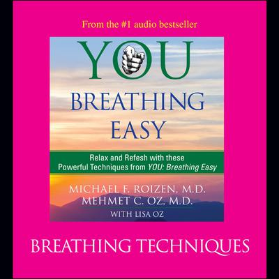 You: Breathing Easy: Breathing Techniques by Michael F. Roizen audiobook