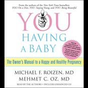 YOU: Having a Baby by  Mehmet Oz audiobook