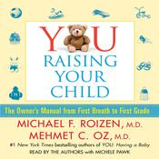 YOU: Raising Your Child by  Mehmet Oz audiobook