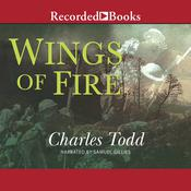 Wings of Fire by  Charles Todd audiobook