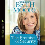 The Promise of Security by  Beth Moore audiobook