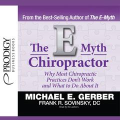 The E-Myth Chiropractor by Michael E. Gerber audiobook