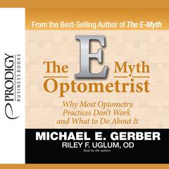 The E-Myth Optometrist by Michael E. Gerber audiobook