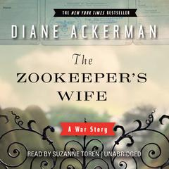 The Zookeeper's Wife by Diane Ackerman