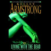 Living with the Dead by  Kelley Armstrong audiobook
