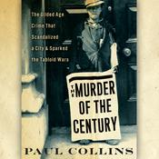 The Murder of the Century by  Paul Collins audiobook