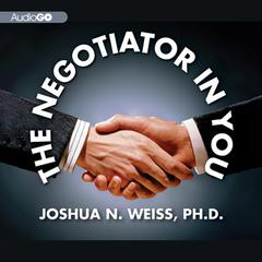 The Negotiator in You by Joshua N. Weiss audiobook