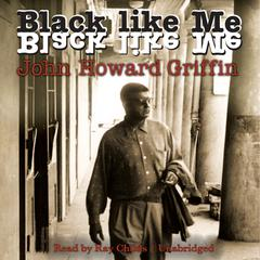 Black like Me by John Howard Griffin audiobook