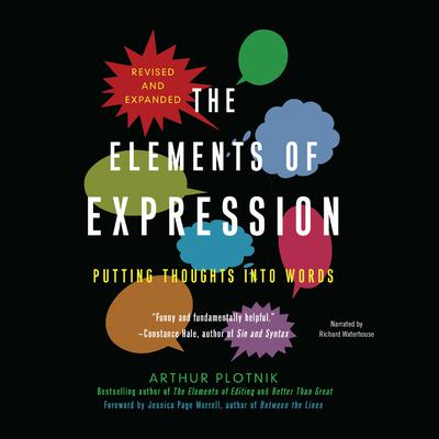 The Elements of Expression, Revised and Expanded Edition by Arthur Plotnik audiobook