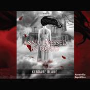 Anna Dressed in Blood by  Kendare Blake audiobook