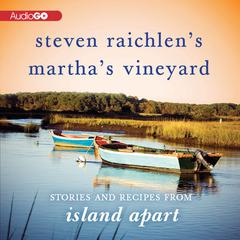 Steven Raichlen's Martha's Vineyard