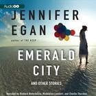 Emerald City by Jennifer Egan