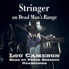 Stringer on Dead Man's Range by Lou Cameron audiobook