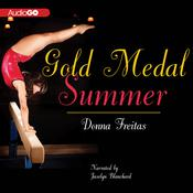 Gold Medal Summer by  Donna Freitas audiobook
