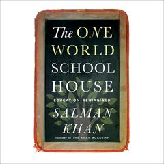 The One World Schoolhouse by Salman Khan audiobook
