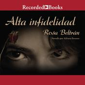 Alta infidelidad (High Infidelity) by  Rosa Beltrán audiobook