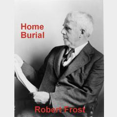 Home Burial by Robert Frost audiobook