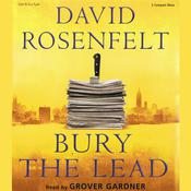 Bury the Lead by  David Rosenfelt audiobook