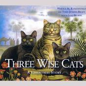Three Wise Cats: A Christmas Story by  Harold Konstantelos audiobook