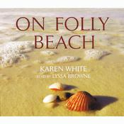 On Folly Beach by  Karen White audiobook