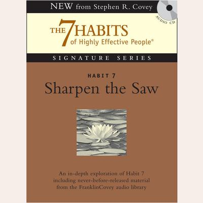 Habit 7: Sharpen the Saw by Stephen R. Covey audiobook